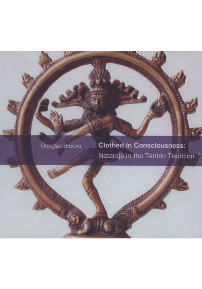 Clothed in Consciousness: Nataraja in the Tantric Tradition CD