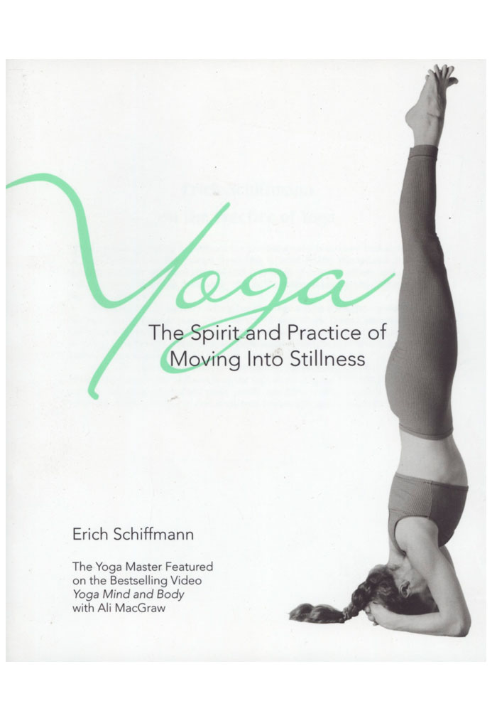 Yoga The Spirit and Power of Moving Into Stillness Book