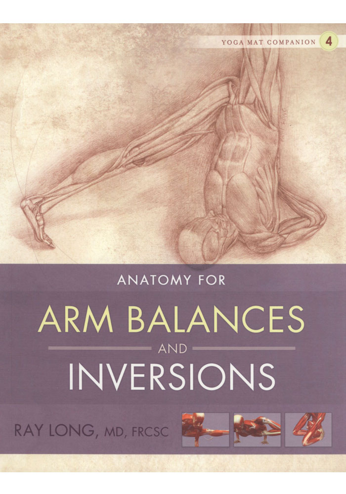Anatomy for Arm Balances and Inversions Book