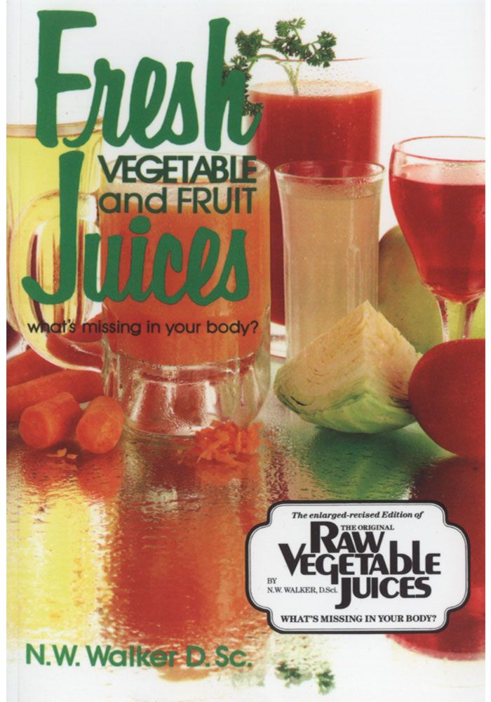 Fresh Vegetable and Fruit Juices Book