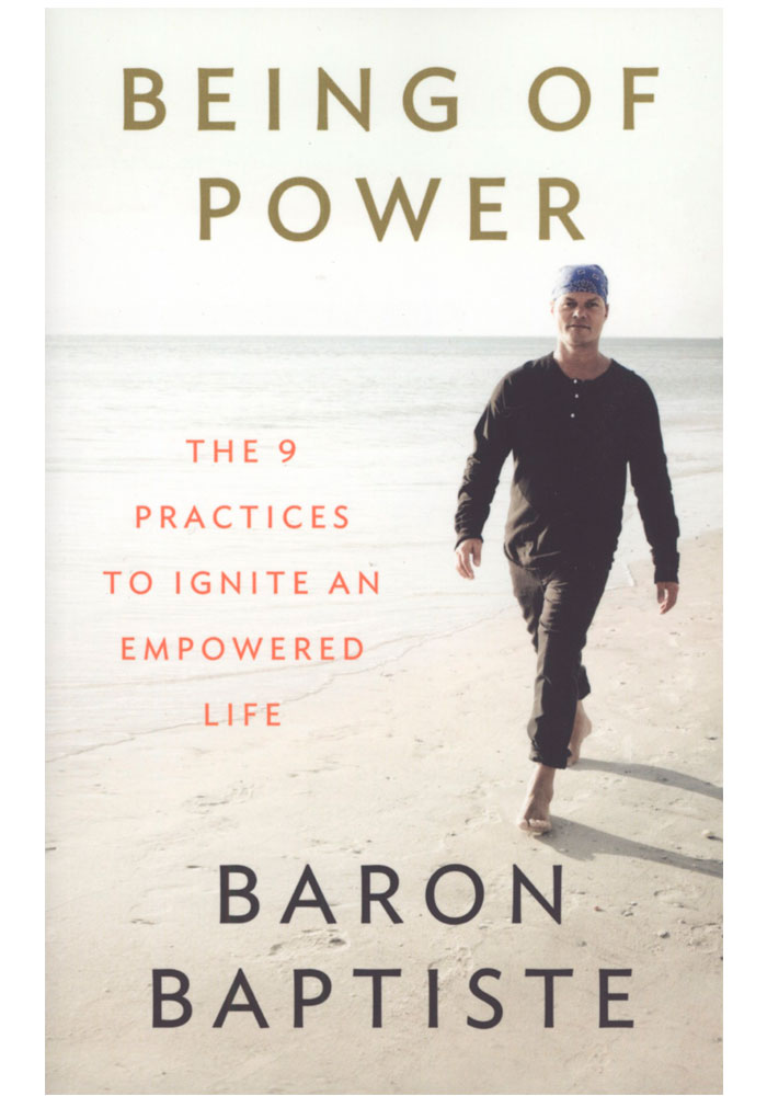 Being of Power-The 9 Practices to Ignite an Empowered Life Book