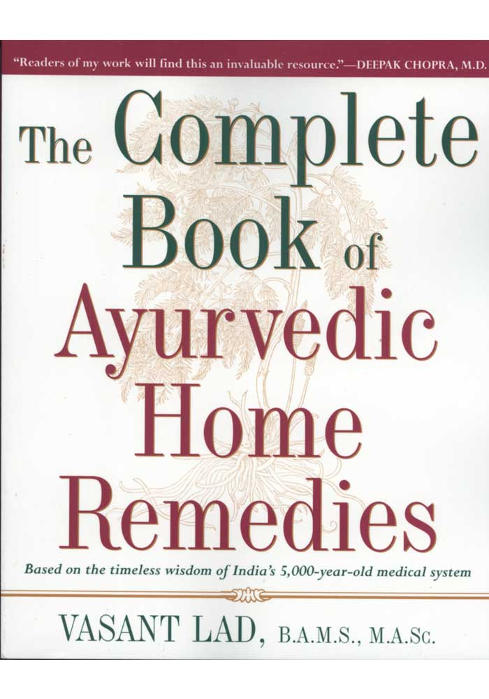 The Complete Book of Ayurvedic Home Remedies Book