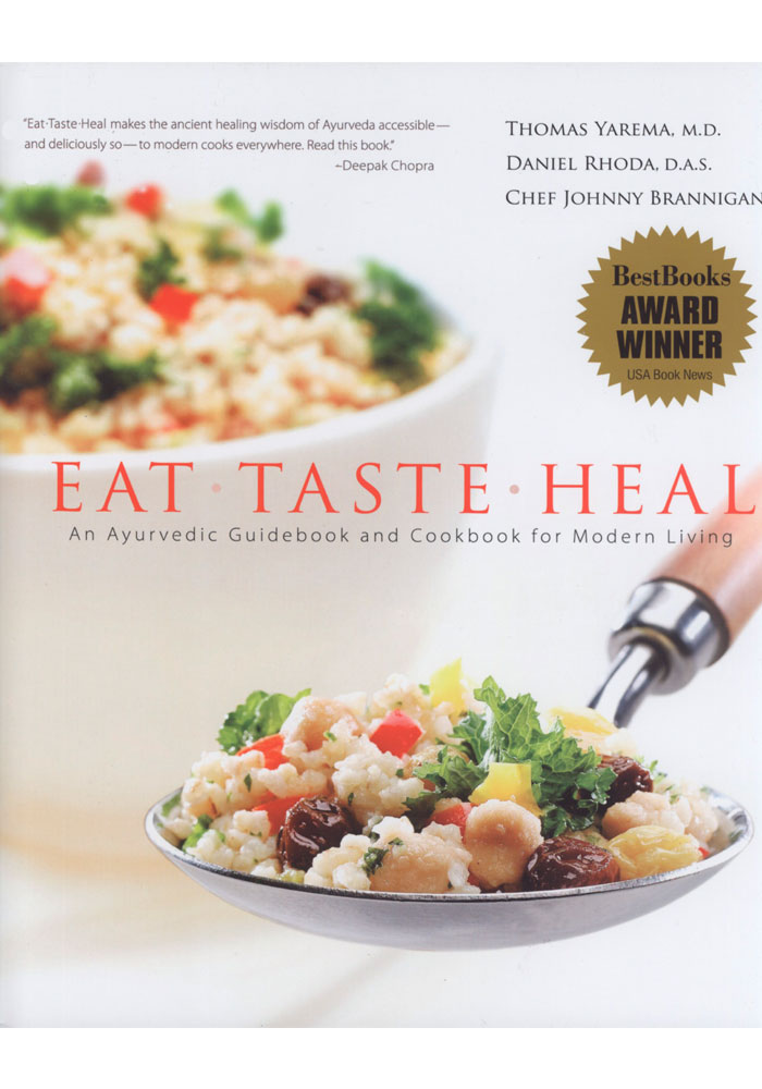 Eat • Taste • Heal An Ayurvedic Guidebook and Cookbook