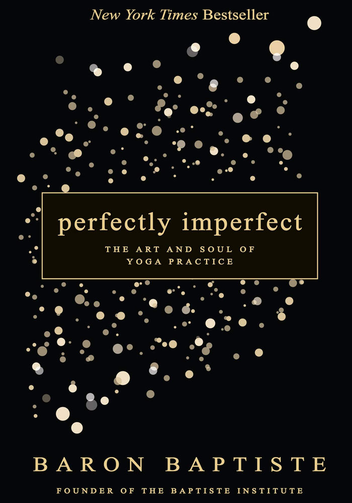 Perfectly Imperfect- The Art and Soul of Yoga Practice Book