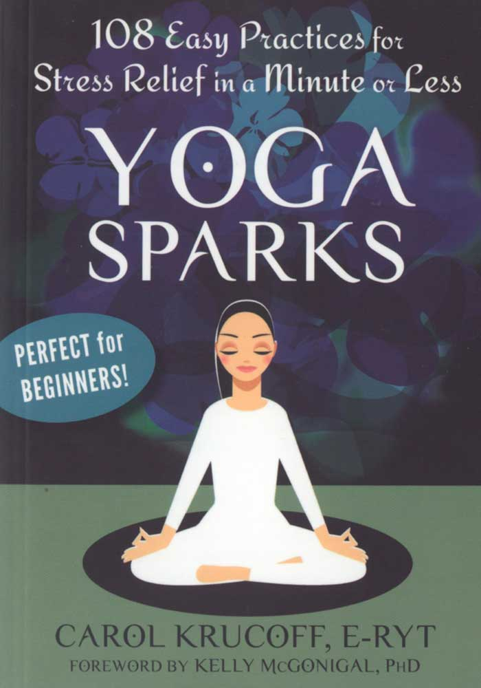 Yoga Sparks: 108 Easy Practices for Stress Relief Book