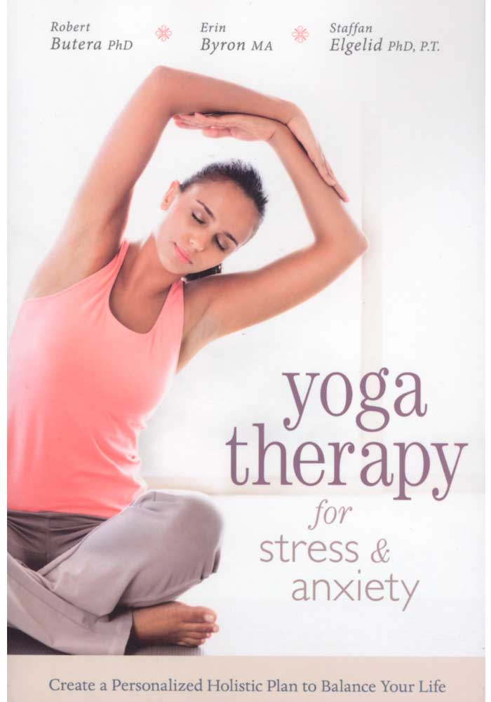 Yoga Therapy for Stress and Anxiety Book